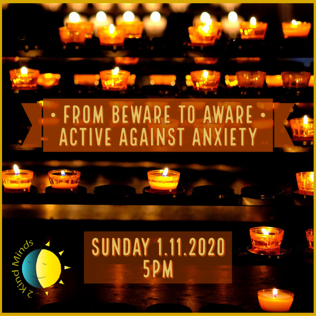 From beware to aware  - active against anxiety