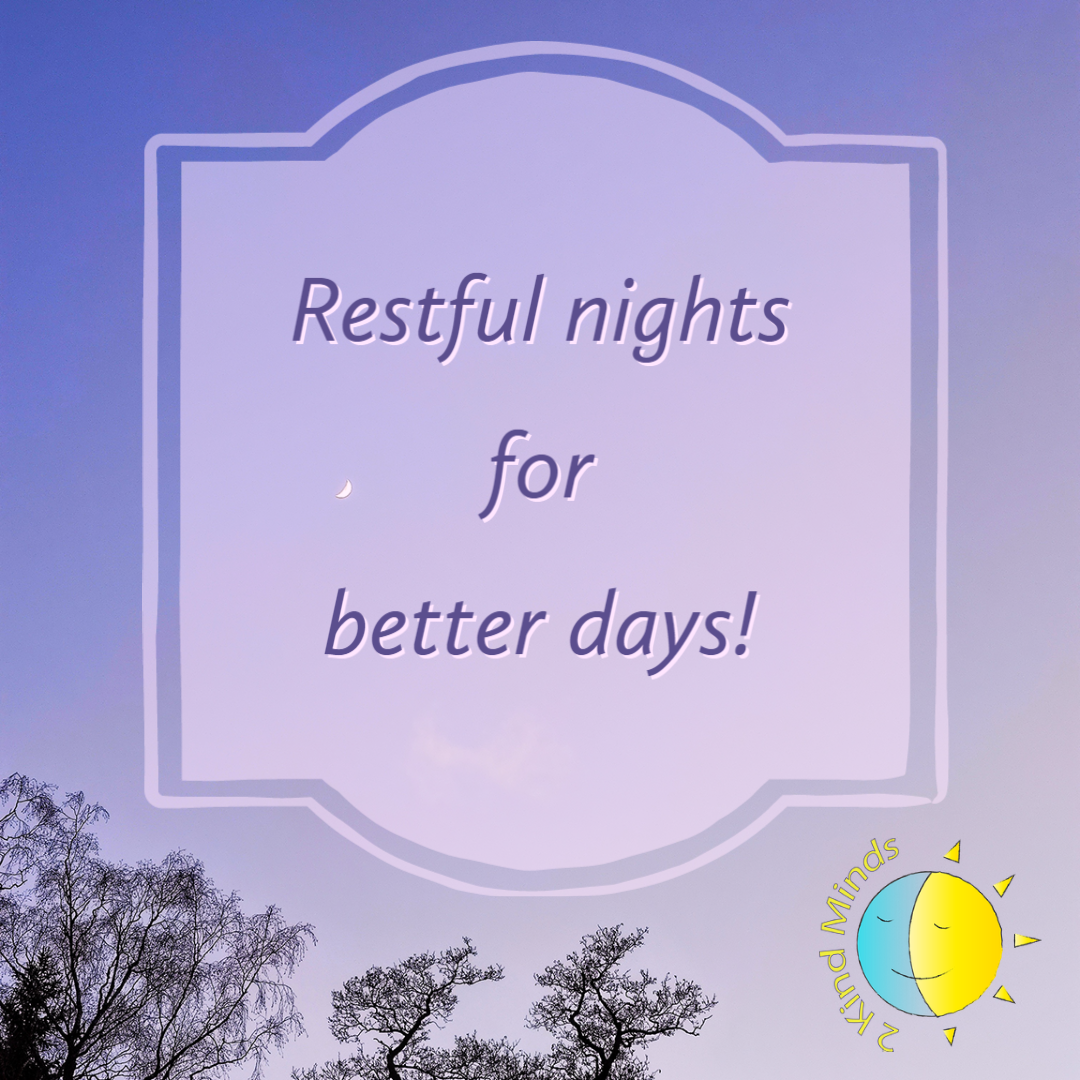 Restful nights for better days